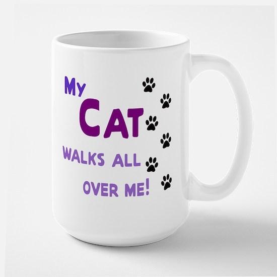 My Cat Walks All Over Me Shir Large Mug