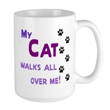 My Cat Walks All Over Me Shir Mug