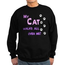 My Cat Walks All Over Me Shir Sweatshirt