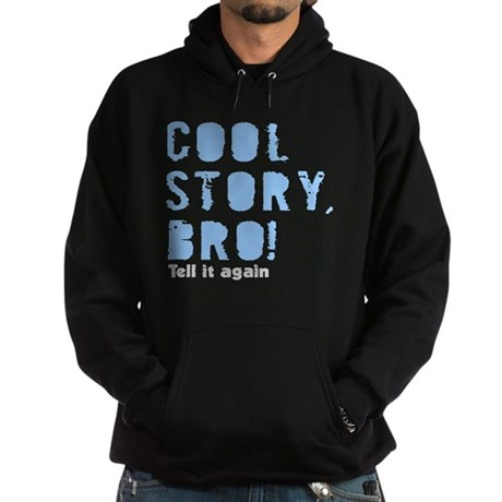 Cool story bro tell it again Hoodie (dark)