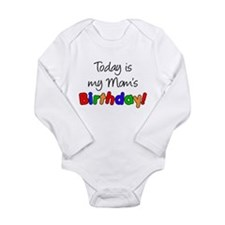 Today Is My Mom's Birthday Long Sleeve Infant Body