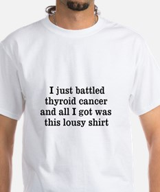 I just battled thyroid cancer Shirt