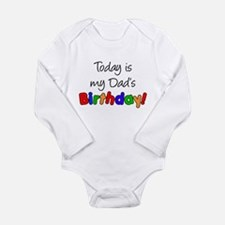Today Is My Dad's Birthday Long Sleeve Infant Body