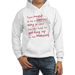 getting up in the morning Hoodie