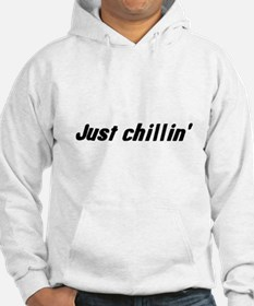 just chillin' Hoodie