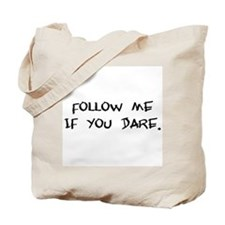 if you dare Tote Bag