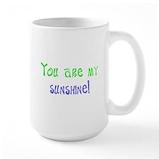 you my sunshine Mug
