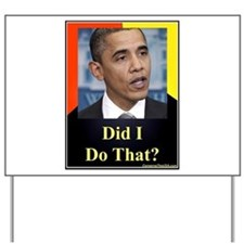 Did I Do That? Yard Sign