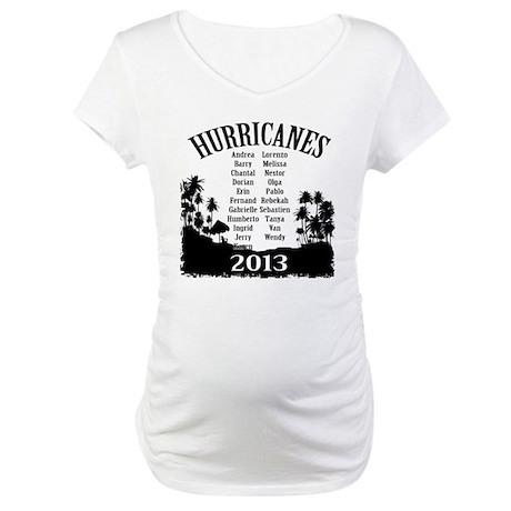2013 Hurricane Season Maternity T-Shirt