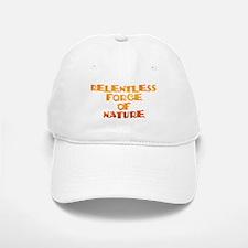 RELENTLESS FORCE OF NATURE Baseball Baseball Cap