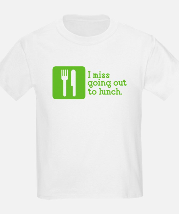 I Miss Lunch T-Shirt
