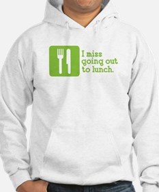 I Miss Lunch Hoodie