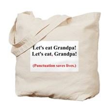 Let's Eat Grandpa! Tote Bag