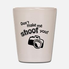 Shoot You Shot Glass