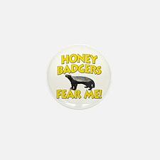 Honey Badgers Fear Me! Mini Button (10 pack)