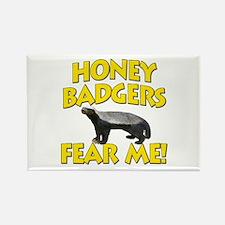 Honey Badgers Fear Me! Rectangle Magnet (100 pack)