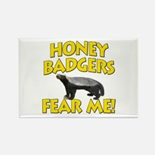 Honey Badgers Fear Me! Rectangle Magnet