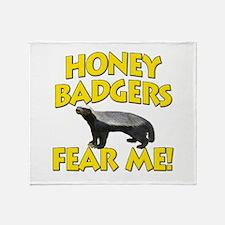 Honey Badgers Fear Me! Throw Blanket