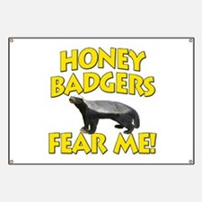 Honey Badgers Fear Me! Banner