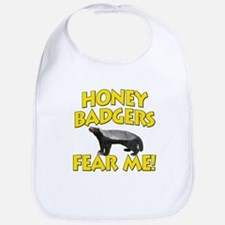 Honey Badgers Fear Me! Bib