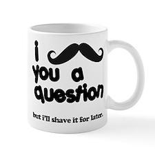 i moustache you a question Small Mugs