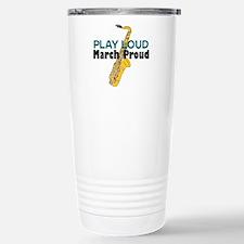 Play Loud March Proud Sax Travel Mug