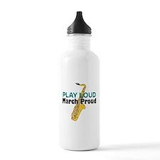 Play Loud March Proud Sax Sports Water Bottle