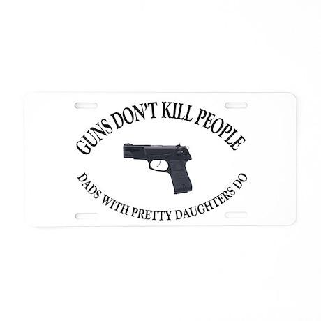 Guns Don't Kill People Aluminum License Plate
