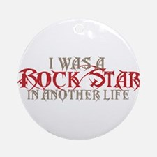 I Was A Rock Star Ornament (Round)