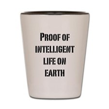Intelligent Life Shot Glass