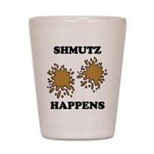 Shmutz Happens Shot Glass