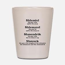 Shlemiel Shlemazel Shot Glass