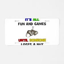 Fun & Games - Nut Aluminum License Plate
