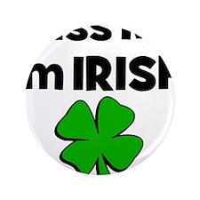 "Kiss Me I'm Irish 3.5"" Button"