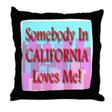 Somebody In California Loves Throw Pillow