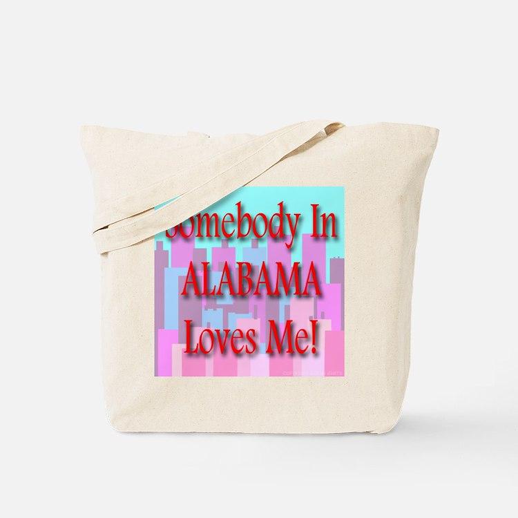 Somebody In Alabama Loves Me! Tote Bag