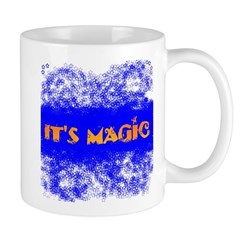 IT'S MAGIC Mug