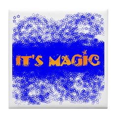 IT'S MAGIC Tile Coaster