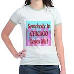 Somebody In Chicago Loves Me! Jr. Ringer T-Shirt