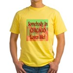 Somebody In Chicago Loves Me! Yellow T-Shirt