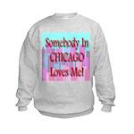 Somebody In Chicago Loves Me! Kids Sweatshirt