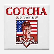 Sarah Palin - Gotcha Tile Coaster
