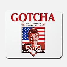 Sarah Palin - Gotcha Mousepad