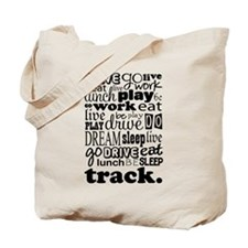 Track Life Quote Funny Tote Bag