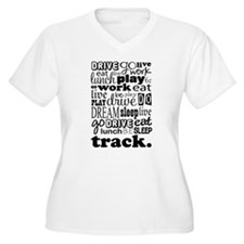 Track Life Quote Funny T-Shirt