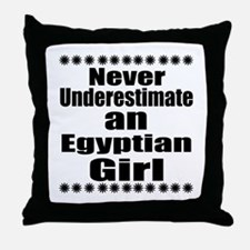 Never Underestimate An Egyptian Girlf Throw Pillow