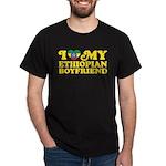 I Love My Ethiopian Boyfriend Dark T-Shirt
