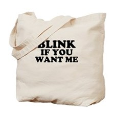 Blink If You Want Me Tote Bag