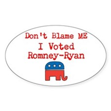 Don't Blame Me I Voted Romney Ryan Decal