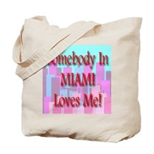 Somebody In Miami Loves Me! Tote Bag